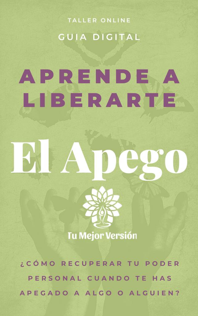 "curso online ""Liberarte del Apego"""